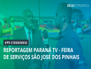 Reportagem Paraná TV - Feira de serviços UPS-Cidadania São José dos Pinhais