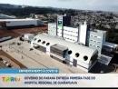 Governo do Paraná entrega primeira fase do Hospital Regional de Guarapuava