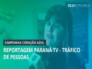 Reportagem Paraná TV - Tráfico de Pessoas